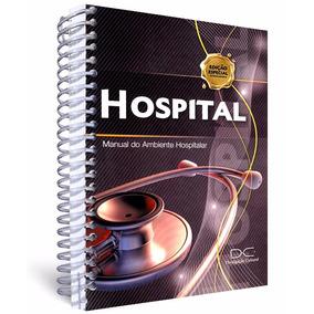 O Hospital - Manual Do Ambiente Hospitalar 4 Edição 2017