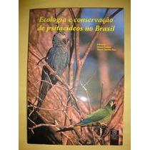 Livro - Ecologia E Conservacao De Psitacideos No Brasil