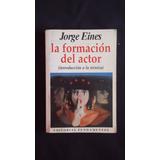 La Formación Del Actor, Jorge Eines