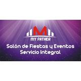 Salón De Fiestas,15 Años. Servicio Catering 100 Personas.