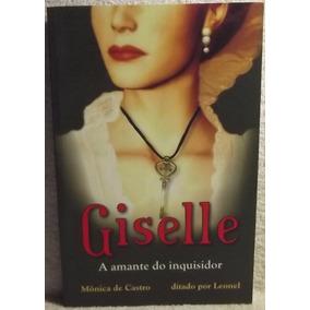 Livro (ep): Castro, Mônica De - Giselle ( Espírito Leonel )