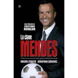 La Clave Mendes - Futbol - Libro Dig