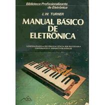 Livro Manual Básico De Eletrônica L. W. Turner
