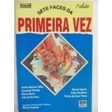 Livro Sete Faces Da Primeira Vez Carlos Queiroz Telles