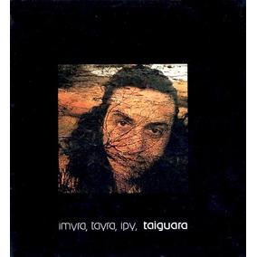 Cd Taiguara - Imyra Tayra Ipy