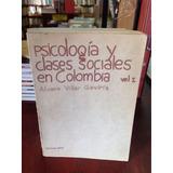 Psicología Y Clases Sociales En Colombia Por Álvaro Villar G