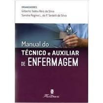 Manual Do Técnico E Auxiliar De Enfermagem 2ª Ed. 2017 Novo