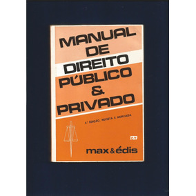 Manual Do Direito Público & Privado - Max & Édis - Fj.jr