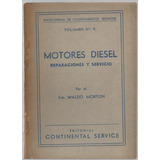 Ing. Waldo Morton - Motores Diesel: Repraciónes Y Servicio
