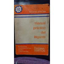 Manual Práctico Del Litigante- Fernando Arilla Bas