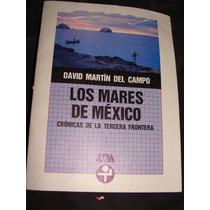 Libro Los Mares De Mexico Cronicas De La Tercera Frontera, D
