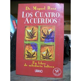 Los Cuatro Acuerdos . Dr. Mguel Ruiz