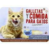 Galletas Y Comida Para Gatos ¡caseras! Vv.aa.