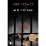 Ebook No Te He Olvidado- Noe Casado Pdf Epub Mobi