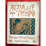 Fernán Silva Valdes Agua De Tiempo