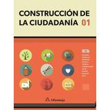 Libro Construcción De La Ciudadanía 1 Alfaomega