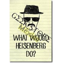 Poster Breaking Bad ¿que Haría Heisenberg?