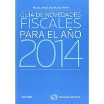 Guía De Novedades Fiscales Para El Año 2014 (mo Envío Gratis
