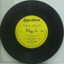 Compacto Vinil Nelson Ned - Canção Popular - 1970 - Copacaba
