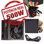 Fonte Atx 500w Reais 12v Pc Computador Bivolt 500w Real