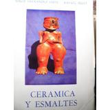 Jorge Fernandez Chiti / Rafael Segui - Ceramica Y Esmaltes