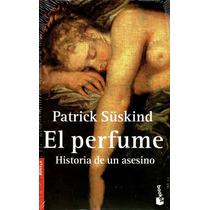 El Perfume - Patrick Suskind Ed. Booket 2010 Nuevo Y Cerrado