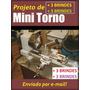 Projeto - Fabricação De Mini-torno - Download! +3 Brindes