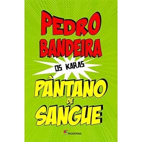 Pântano De Sangue Pedro Bandeira Editora Moderna