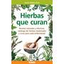 Hierbas Que Curan Recetas Naturales Efectivas - Mujica Pons