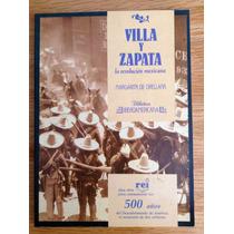 Margarita De Orellana. Villa Y Zapata La Revolución Mexicana