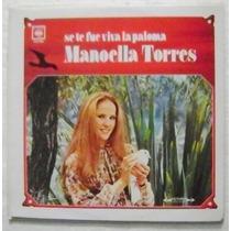 Manoella Torres / Se Te Fue Viva La Paloma 1disco Lp Vinilo