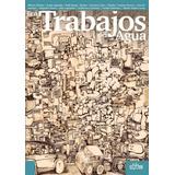 Los Trabajos Del Agua (antología De Historietas)