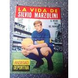 Boca Juniors La Vida De Silvio Marzolini C/ Recorte Ver Foto