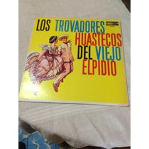 Los Trovadores Del Viejo Elpidio Disco Mexicano
