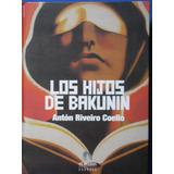 Los Hijos De Bakunin (1aed Nuevo) - Anton Riveiro Coello