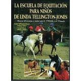 Libro La Escuela De Equitacion Para Niños Jones Equitacion