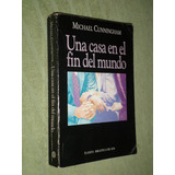 Una Casa En El Fin Del Mundo. Michael Cunningham.