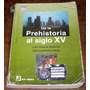 Historia Prehistoria Al Siglo 15 Bustinza Az Serie Plata Hoy