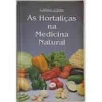 Livro As Hortaliças Na Medicina Natural A. Balbach