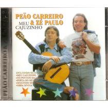 Cd Peão Carreiro E Zé Paulo - Meu Cajuzinho - Novo***