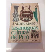 Las Antiguas Culturas Del Perú J. Alden Mason Fce