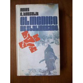 El Médico De Stalingrado(libro De Guerra)-heinz Konsalik-maa