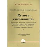 Recurso Extraordinario- 2 Tomos- Sagués Néstror- Ed. Astrea-