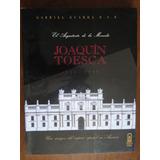 El Arquitecto De La Moneda Joaquin Toesca - Gabriel Guarda -