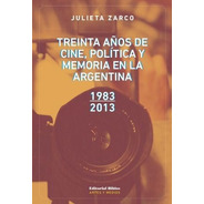 Treinta Años Cine Política Y Memoria Argentina, Zarco (bi)