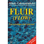 Fluir Flow - Csikszentmihalyi Una Psicologia De La Felicidad