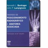 Bontrager Tratado De Posicionamento Radiográfico 8ª Edição