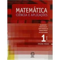 Matemática Ciências E Aplicações Vol. 1 Ensino Médio