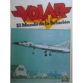 Volar El Mundo De La Aviacion Revista De Aviacion 16,17 Y 19