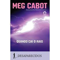 Livro: Quando Cai O Raio - Desaparecidos - Meg Cabot